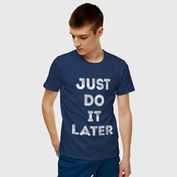 Футболка хлопковая мужская Just do it later цвета тёмно-синий — фото 2